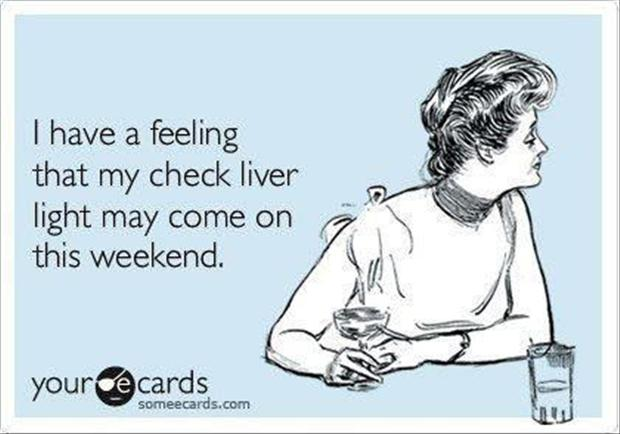 funny-quotes-check-liver-light-this-weekend